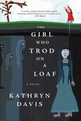 The Girl Who Trod on a Loaf: A Novel Cover Image