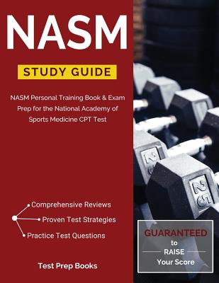 NASM Study Guide: NASM Personal Training Book & Exam Prep for the National Academy of Sports Medicine CPT Test Cover Image