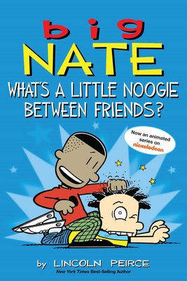 Big Nate: What's a Little Noogie Between Friends? Cover Image
