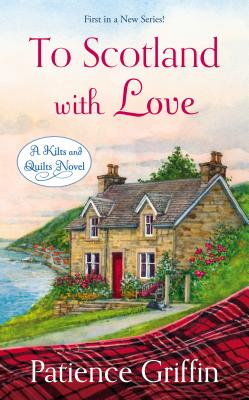 To Scotland with Love (Kilts and Quilts #1) Cover Image