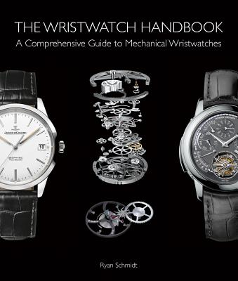 The Wristwatch Handbook: A Comprehensive Guide to Mechanical Wristwatches Cover Image