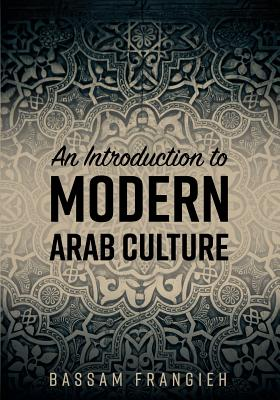 An Introduction to Modern Arab Culture Cover Image
