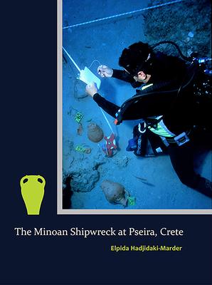 The Minoan Shipwreck at Pseira, Crete (Prehistory Monographs #65) Cover Image