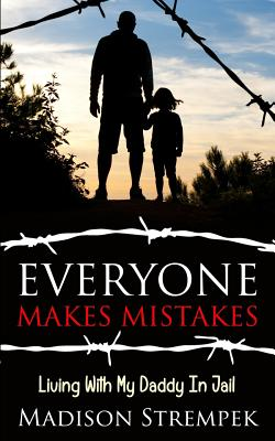 Everyone Makes Mistakes: Living With My Daddy In Jail Cover Image
