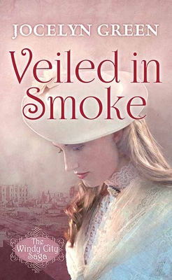 Veiled in Smoke: The Windy City Saga cover