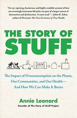 The Story of Stuff: The Impact of Overconsumption on the Planet, Our Communities, and Our Health-And How We Can Make It Better Cover Image
