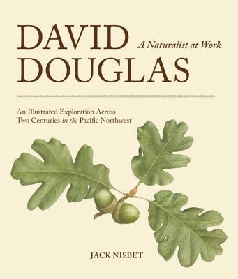 David Douglas, a Naturalist at Work Cover