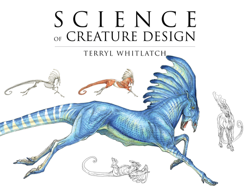 Science of Creature Design: Understanding Animal Anatomy Cover Image