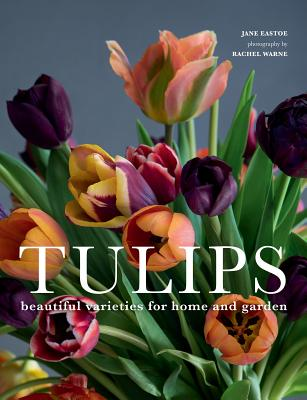 Tulips: Beautiful Varieties for Home and Garden Cover Image
