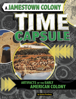 A Jamestown Colony Time Capsule: Artifacts of the Early American Colony Cover Image