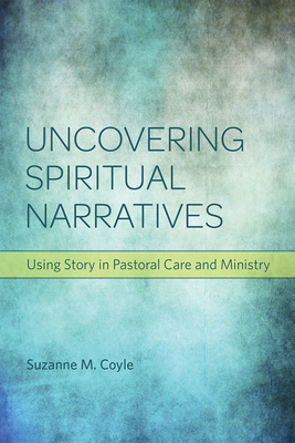 Cover for Uncovering Spiritual Narratives