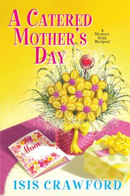 A Catered Mother's Day (A Mystery With Recipes #11) Cover Image