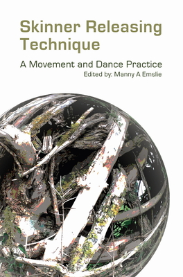 Skinner Releasing Technique: A Movement and Dance Practice Cover Image