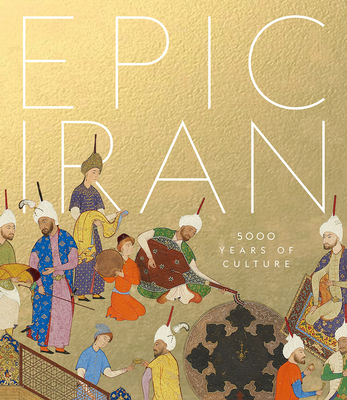 Epic Iran: 5000 Years of Culture Cover Image