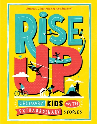 Rise Up: Ordinary Kids with Extraordinary Stories Cover Image