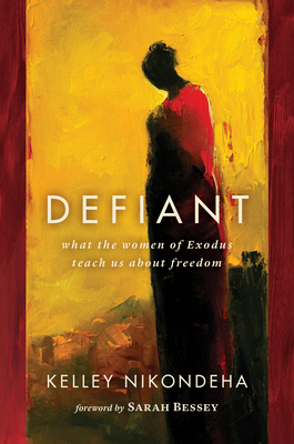 Defiant: What the Women of Exodus Teach Us about Freedom Cover Image