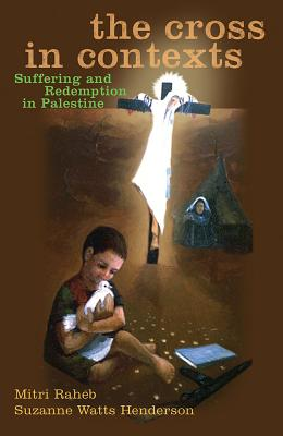The Cross in Contexts: Suffering and Redemption in Palestine Cover Image