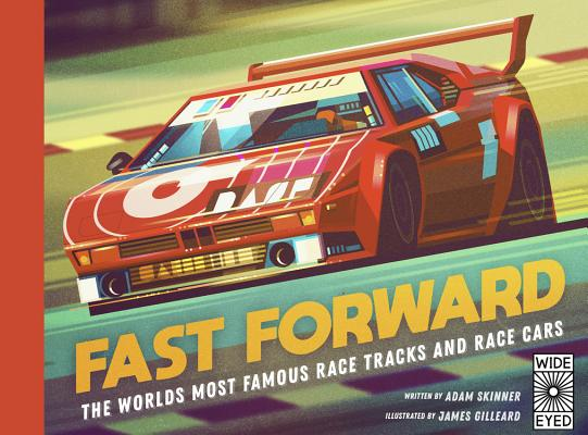 Fast Forward: The world's most famous race tracks and race cars Cover Image