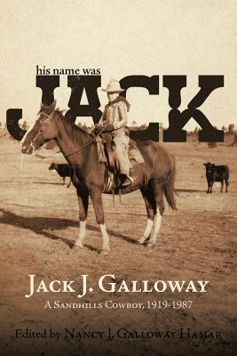 His Name Was Jack: A Sandhills Cowboy Cover Image