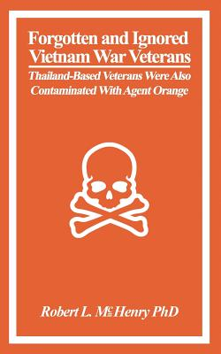 Forgotten and Ignored Vietnam War Veterans: Thailand-Based Veterans Were Also Contaminated with Agent Orange Cover Image