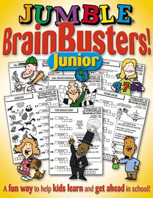 Jumble® BrainBusters Junior: A Fun Way to Help Kids Learn and Get Ahead in School (Jumbles® #1) Cover Image