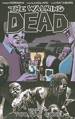 The Walking Dead, Vol. 13: Too Far Gone cover image