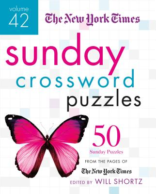 The New York Times Sunday Crossword Puzzles Volume 42: 50 Sunday Puzzles from the Pages of The New York Times Cover Image