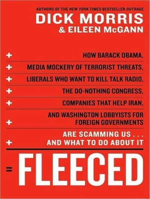 Fleeced: How Barack Obama, Media Mockery of Terrorist Threats, Liberals Who Want to Kill Talk Radio, the Do-Nothing Congress, C Cover Image
