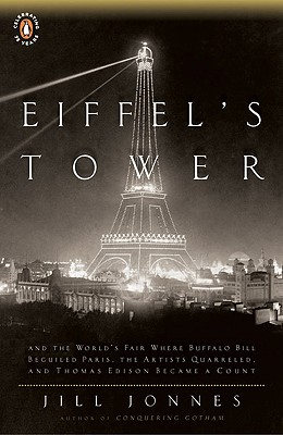 Eiffel's Tower: The Thrilling Story Behind Paris's Beloved Monument and the Extraordinary World's Fair That Introduced It Cover Image