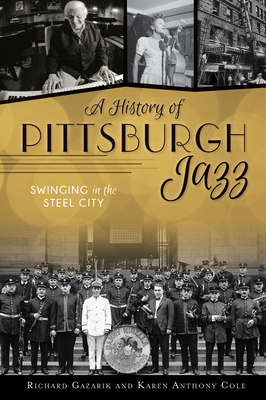 A History of Pittsburgh Jazz: Swinging in the Steel City Cover Image