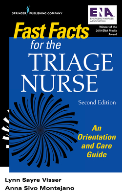 Fast Facts for the Triage Nurse, Second Edition: An Orientation and Care Guide Cover Image