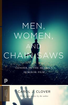 Men, Women, and Chain Saws: Gender in the Modern Horror Film - Updated Edition Cover Image