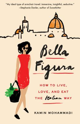 Bella Figura: How to Live, Love, and Eat the Italian Way Cover Image