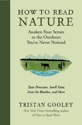 How to Read Nature: Awaken Your Senses to the Outdoors You've Never Noticed Cover Image