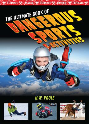 The Ultimate Book of Dangerous Sports & Activities Cover Image