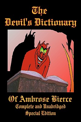 The Devil's Dictionary of Ambrose Bierce - Complete and Unabridged - Special Edition Cover Image