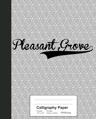 Calligraphy Paper: PLEASANT GROVE Notebook Cover Image
