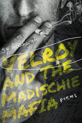 Velroy and the Madischie Mafia: Poems Cover Image