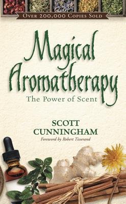 Magical Aromatherapy: The Power of Scent (Llewellyn's New Age) Cover Image