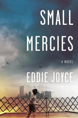 Small Mercies: A Novel Cover Image