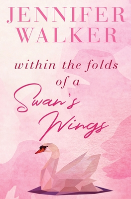 Within the Folds of a Swan's Wing Cover Image