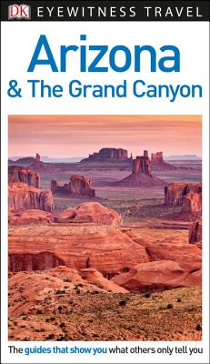 DK Eyewitness Arizona and the Grand Canyon (Travel Guide) Cover Image