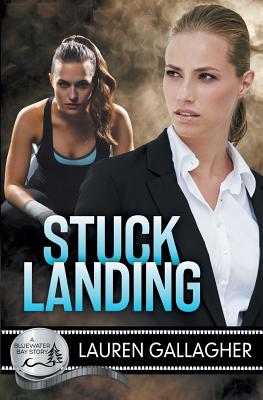 Stuck Landing (Bluewater Bay #11) Cover Image