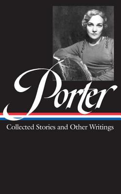 Katherine Anne Porter: Collected Stories and Other Writings Cover Image