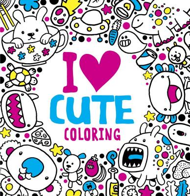 I Heart Cute Coloring (I Heart Coloring) Cover Image