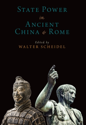 State Power in Ancient China and Rome (Oxford Studies in Early Empires) Cover Image