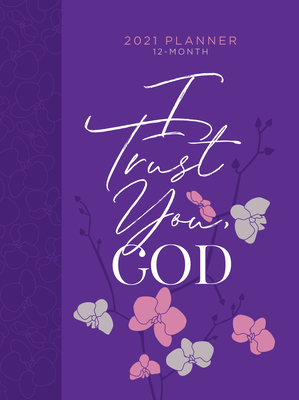 I Trust You God 2021 Planner: 12 Month Ziparound Planner Cover Image