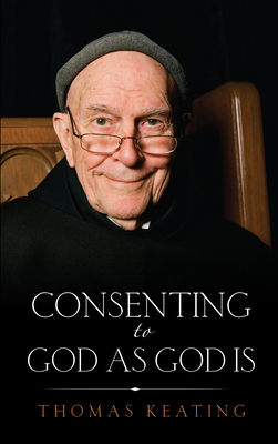 Cover for Consenting to God As God Is