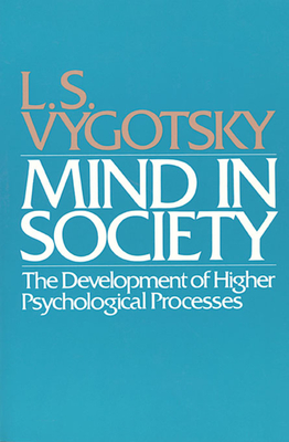 Mind in Society: Development of Higher Psychological Processes Cover Image