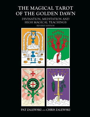 The Magical Tarot of the Golden Dawn: Divination, Meditation and High Magical Teachings Cover Image